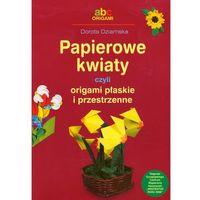 Papierowe kwiaty czyli origami płaskie i przestrze - Jeśli zamówisz do 14:00, wyślemy tego samego dnia. Da