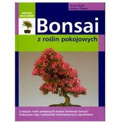 Bonsai z roślin pokojowych - Stahl Horst, Ruger Helmut (kategoria: Architektura)