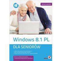 Windows 8.1 PL. Dla seniorów (224 str.)