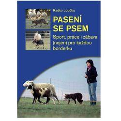 Pasení se psem - Sport, práce i zábava (nejen) pro každou borderku Loučka Radko (kategoria: Książki spo