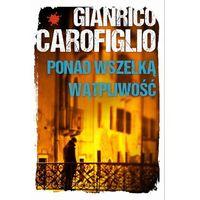 Ponad wszelką wątpliwość, Gianrico Carofiglio