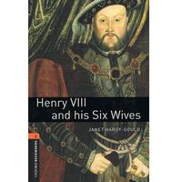 OXFORD BOOKWORMS LIBRARY New Edition 2 HENRY VIII AND HIS SIX WIVES (9780194790628)