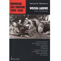 Niemieckie siły zbrojne 1939-1945. Wojska lądowe (336 str.)