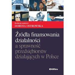 Źródła finansowania działalności a sprawność przedsiębiorstw działających w Pols