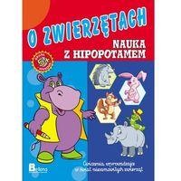 O zwierzętach. Nauka z hipopotamem (16 str.)