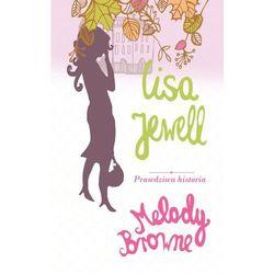 Prawdziwa Historia Melody Browne, książka z kategorii Romanse, literatura kobieca i obyczajowa