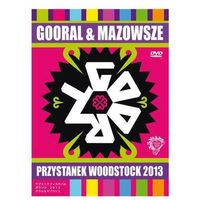 Gooral & Mazowsze - Przystanek Woodstock 2013