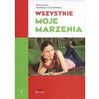 Wszystkie moje marzenia - Agnieszka Sikorska-Celejewska (opr. miękka)