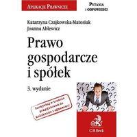 Prawo gospodarcze i spółek. Wydanie 3 - Katarzyna Czajkowska-Matosiuk (9788325595814)
