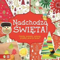 Nadchodzą Święta! Ozdoby prezenty projekty krok po kroku - Dostawa 0 zł (192 str.)