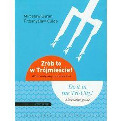 ZRÓB TO W TRÓJMIEŚCIE. ALTERNATYWNY PRZEWODNIK. EDYCJA 2011 (ISBN 9788326805080)