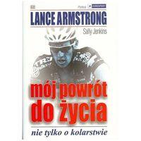 Mój powrót do życia. Nie tylko o kolarstwie Lance Armstrong, Sally Jenkins (9788362304097)