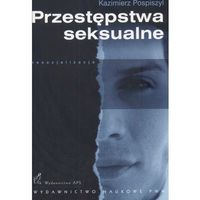 PRZESTĘPSTWA SEKSUALNE (oprawa miękka) (Książka), Wydawnictwo Naukowe PWN