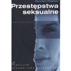 PRZESTĘPSTWA SEKSUALNE (oprawa miękka) (Książka) (Wydawnictwo Naukowe PWN)
