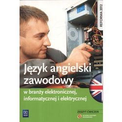 Język angielski zawodowy w branży elektronicznej informatycznej i elektrycznej Zeszyt ćwiczeń (kategoria: