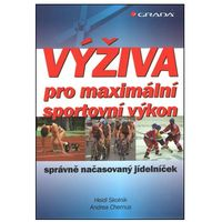 Výživa pro maximální sportovní výkon Heidi Skolnik; Andrea Chernus (9788024738475)