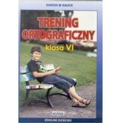 Trening ortograficzny. Klasa 6 + zakładka do książki GRATIS (kategoria: Książki sportowe)