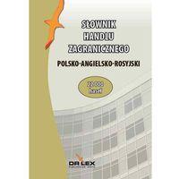 Polsko-angielsko-rosyjski słownik handlu zagranicznego (2015)