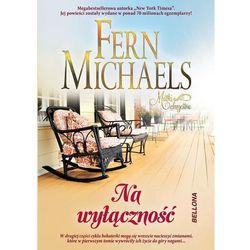 Na wyłączność - Fern Michaels (Michaels Fern)