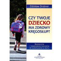 Czy Twoje dziecko ma zdrowy kręgosłup?, rok wydania (2012)