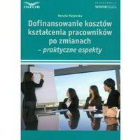 Dofinansowanie kosztów kształcenia pracowników po zmianach - praktyczne aspekty, Majewska Renata