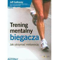 Trening Mentalny Biegacza, pozycja wydana w roku: 2013