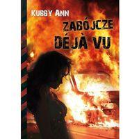 Zabójcze Deja vu - Dostawa 0 zł, Kubby Ann