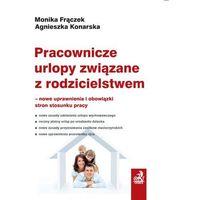 Pracownicze urlopy związane z rodzicielstwem - Zamów teraz bezpośrednio od wydawcy (ISBN 9788325556990)