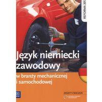 Język niemiecki zawodowy w branży mechanicznej i samochodowej Zeszyt ćwiczeń (136 str.)