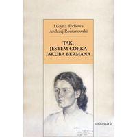 Tak, jestem córką Jakuba Bermana. Z Lucyną Tychową rozmawia Andrzej Romanowski