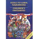 Dzieci to lubią najbardziej Children's favourites (9788375684612)