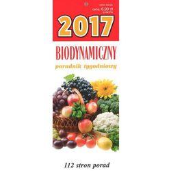 Kalendarz 2017 Biodynamiczny poradnik tygodniowy + zakładka do książki GRATIS (książka)