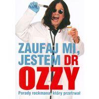 Zaufaj mi jestem dr Ozzy - Wysyłka od 3,99 - porównuj ceny z wysyłką