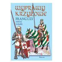 WYPRAWY KRZYŻOWE. FRANCUZI Andrzej Michałek (8311099901)