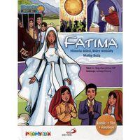 FATIMA - Historia dzieci, które widziały Matkę Bożą, oprawa twarda