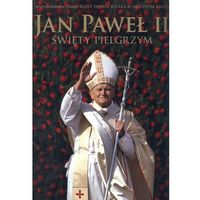 Jan Paweł II Święty pielgrzym - Janusz Jabłoński