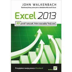 Excel 2013. 101 porad i sztuczek które oszczędzą Twój czas (ilość stron 264)