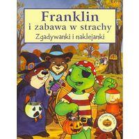 Franklin i zabawa w strachy. Zgadywanki i naklejanki (opr. miękka)