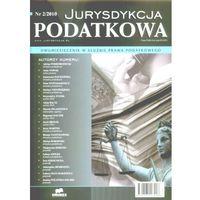 Jurysdykcja podatkowa. Nr 2/2010. Dwumiesięcznik w służbie prawa podatkowego (2010)