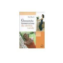 Gimnastyka izometryczna dla zdrowia i urody (PZWL-Państwowe Zakłady Wydawnictw Lekarskich)