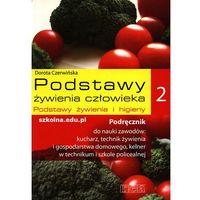 Podstawy żywienia człowieka 2 Podręcznik Podstawy żywienia i higieny (2010)
