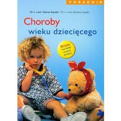 Choroby wieku dziecięcego Poradnik (kategoria: Hobby i poradniki)