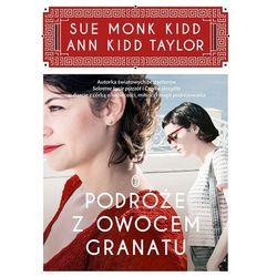 Podróże z owocem granatu - Monk Kidd Sue, Kidd Taylor Ann (ISBN 9788308060933)