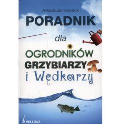 Poradnik dla ogrodników, grzybiarzy i wędkarzy, książka w oprawie broszurowej
