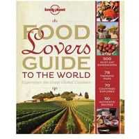 Album Lonely Planet Food Lover's Guide to the World - b?yskawiczna wysy?ka!, Lonely Planet