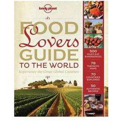 Album Lonely Planet Food Lover's Guide to the World - b?yskawiczna wysy?ka!, książka w oprawie twardej