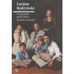 Przejazdem przez życie... Kroniki rodzinne (Wydawnictwo Literackie)