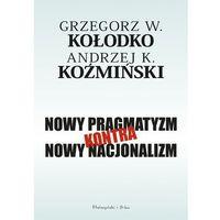 Nowy pragmatyzm kontra nowy nacjonalizm (9788381230346)