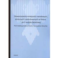 Stowarzyszenia mniejszości narodowych etnicznych i postulowanych w Polsce po II wojnie światowej . (Stefan D