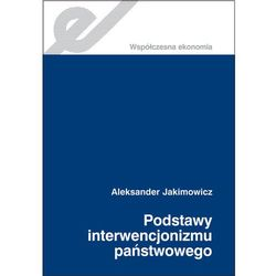 Podstawy interwencjonizmu państwowego. Historiozofia ekonomii., rok wydania (2012)